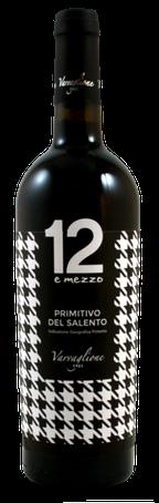 12 e mezzo, Primitivo del Salento, IGP, Varvaglione 1921, 2017